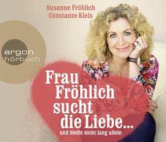 Frau Fröhlich sucht die Liebe ... und bleibt ni...