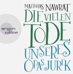 Die vielen Tode unseres Opas Jurek, 7 Audio-CDs