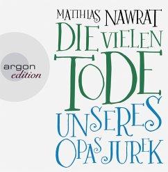 Die vielen Tode unseres Opas Jurek, 7 Audio-CDs - Nawrat, Matthias