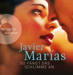 So fängt das Schlimme an, 8 Audio-CDs - Marías, Javier