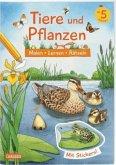 Tiere und Pflanzen: Malen Lernen Rätseln
