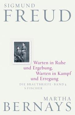 Warten in Ruhe und Ergebung, Warten in Kampf und Erregung - Freud, Sigmund; Bernays, Martha