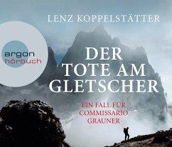 Der Tote am Gletscher / Commissario Grauner Bd.1 (5 Audio-CDs) - Koppelstätter, Lenz
