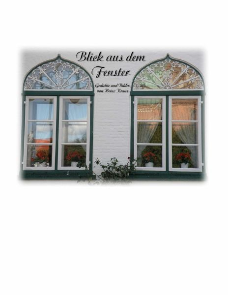 blick aus dem fenster von heinz kraus buch. Black Bedroom Furniture Sets. Home Design Ideas