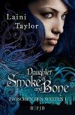 Daughter of Smoke and Bone / Zwischen den Welten Bd.1