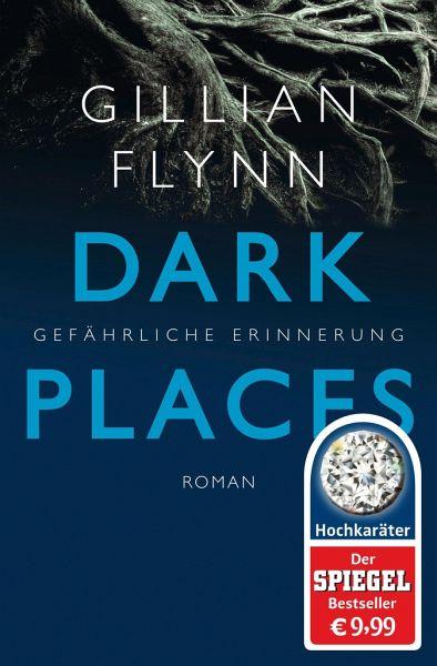 Dark Places - Gefährliche Erinnerung - Flynn, Gillian