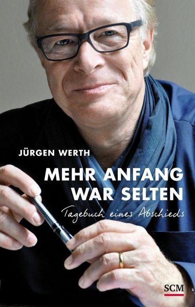 Mehr Anfang war selten - Werth, Jürgen