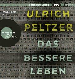 Das bessere Leben, 2 MP3-CD - Peltzer, Ulrich