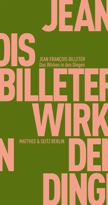 Das Wirken in den Dingen (eBook, ePUB) - Billeter, Jean François