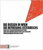 Die Russen in Wien. Die Befreiung Österreichs