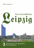 Vom Beginn des 20. Jahrhunderts bis zur Gegenwart / Das tausendjährige Leipzig Bd.3