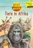 Tiere in Afrika / Pixi Wissen Bd.89