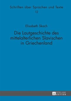 Die Lautgeschichte des mittelalterlichen Slavischen in Griechenland - Skach, Elisabeth