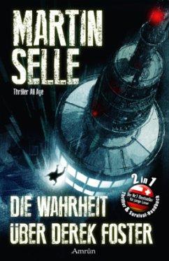 Die Wahrheit über Derek Foster - Selle, Martin