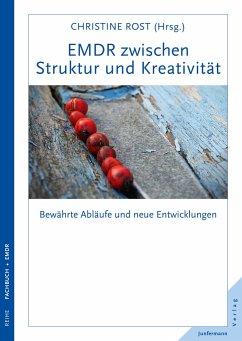 EMDR zwischen Struktur und Kreativität - Rost, Christine
