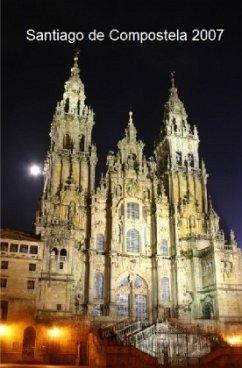 Santiago de Compostela 2007 - Weinmann, Roland