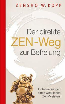 Der direkte ZEN-Weg zur Befreiung - Kopp, Zensho W.