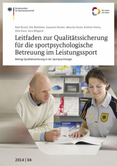 Leitfaden zur Qualitätssicherung für die sportpsychologische Betreuung im Leistungssport - Brand, Ralf;Benthien, Ole;Decker, Susanne