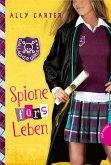 Spione fürs Leben / Gallagher Girls Bd.6
