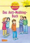 Das Anti-Mobbing-Buch / Pixi Wissen Bd.91