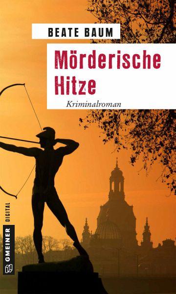 Mörderische Hitze (eBook, ePUB) - Baum, Beate