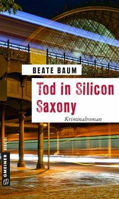 Tod in Silicon Saxony (eBook, ePUB) - Baum, Beate