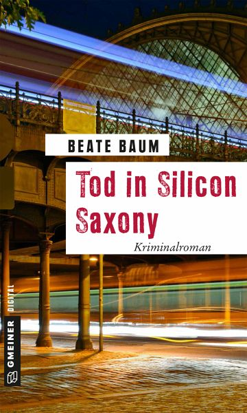 Tod in Silicon Saxony (eBook, ePUB) - Baum, Beate