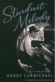 Stardust Melody: The Life and Music of Hoagy Carmichael (eBook, ePUB)