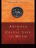 Animals in Celtic Life and Myth (eBook, ePUB)