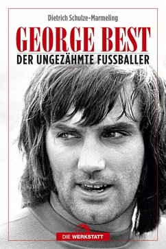 George Best (eBook, ePUB) - Schulze-Marmeling, Dietrich