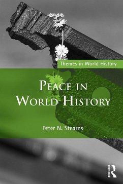 Peace in World History (eBook, ePUB) - Stearns, Peter N.
