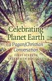 Celebrating Planet Earth, a Pagan/Christian Conversation (eBook, ePUB)