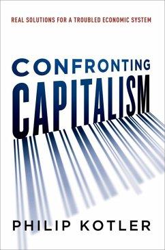Confronting Capitalism (eBook, ePUB) - Kotler, Philip