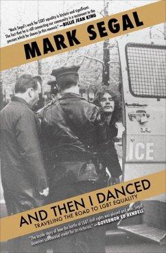 And Then I Danced (eBook, ePUB) - Segal, Mark