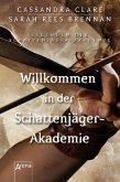 Willkommen in der Schattenjäger-Akademie / Legenden der Schattenjäger-Akademie Bd.1 (eBook, ePUB)