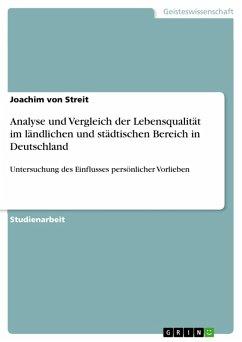 Analyse und Vergleich der Lebensqualität im ländlichen und städtischen Bereich in Deutschland (eBook, PDF)
