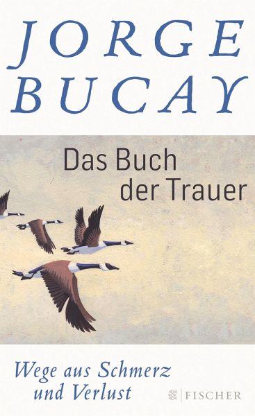 Das Buch der Trauer - Bucay, Jorge