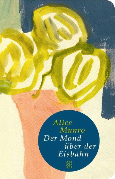 Der Mond über der Eisbahn - Munro, Alice