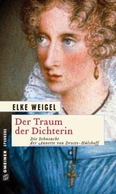 Der Traum der Dichterin - Weigel, Elke