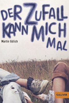 Der Zufall kann mich mal - Gülich, Martin