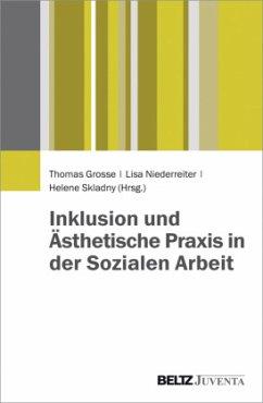 Inklusion und Ästhetische Praxis in der Soziale...