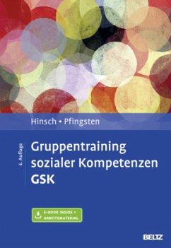 Gruppentraining sozialer Kompetenzen GSK - Hinsch, Rüdiger; Pfingsten, Ulrich