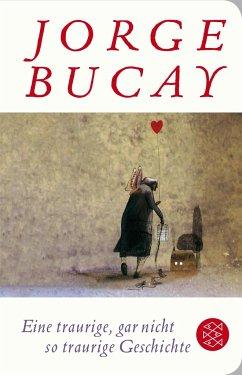 Eine traurige, gar nicht so traurige Geschichte - Bucay, Jorge