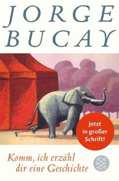 Komm, ich erzähl dir eine Geschichte (Großdruck-Ausgabe) - Bucay, Jorge