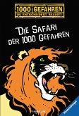 Die Safari der 1000 Gefahren / 1000 Gefahren Bd.36