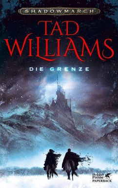 Die Grenze / Shadowmarch Bd.1 - Williams, Tad