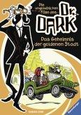 Das Geheimnis der goldenen Stadt / Die unglaublichen Fälle des Dr. Dark Bd.1