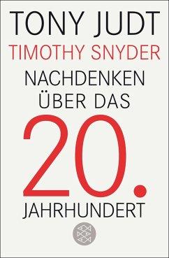 Nachdenken über das 20. Jahrhundert - Judt, Tony; Snyder, Timothy