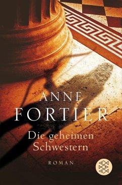 Die geheimen Schwestern - Fortier, Anne