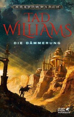 Die Dämmerung / Shadowmarch Bd.3 - Williams, Tad